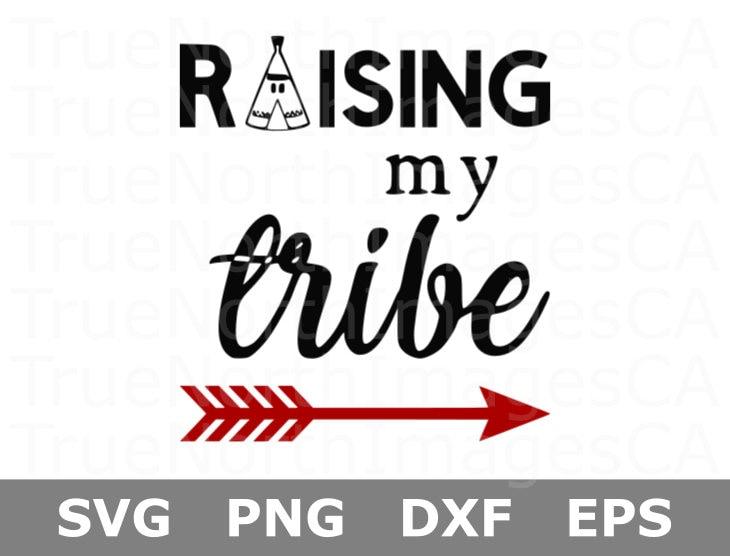Raising My Tribe Svg Mom Svg Mom Shirt Svg Family Svg Etsy