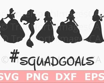 Princess SVG / Princess Clipart / Disney Princess SVG / Cinderella svg / Belle svg / Ariel svg / Squad Goals svg / Princess Squad Goals