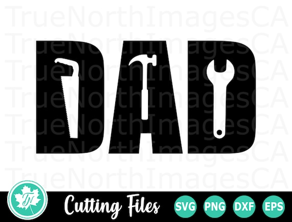 Dad Svg Tools Svg Dad Tools Svg Fathers Day Svg Etsy