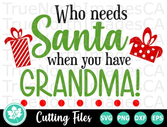 Santa Svg Christmas Svg Who Needs Santa Svg Christmas Etsy