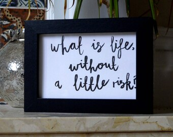 Harry Potter - What is life without a little risks (Sirius Black) - Calligraphy Art