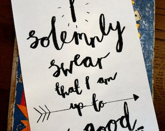 Harry Potter - Solemnly wear I am up to no good print - custom prints made