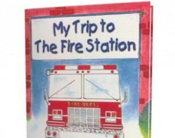 My Trip to the Fire Station, Personalized Children's Books, Fireman, Fire Safety Books, Children Books, Personalized Gifts