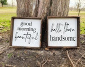 Good Morning Beautiful Hello There Handsome Sign Set - Wood Signs - Wood Signs For Home Decor - Farmhouse Signs - Farmhouse Decor