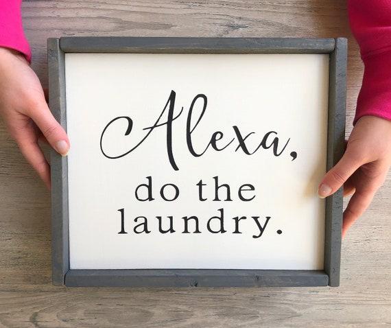 Alexa Do The Laundry Sign Home Decor Handmade Sign Wooden Sign Laundry Interior Sign Rustic Decor Farmhouse Alexa Gift