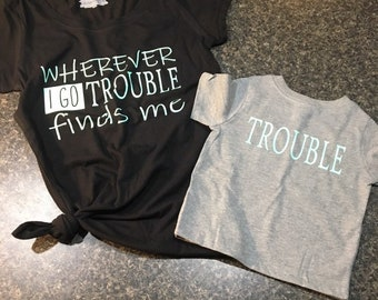 f1b8edd8 Mommy and Me Shirts, Set of 2 Mom and Son Matching Shirts, Wherever I Go,  Trouble, Funny Matching Shirts