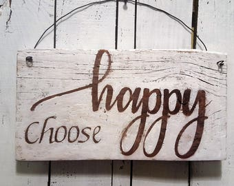 "Reclaimed Barn Wood Rustic ""Choose Happy"" Wood Sign"