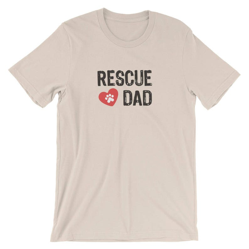 ee5c685fecc Rescue Dad Dog Dad Cat Dad T-Shirt Gift For Dog Lovers Cat