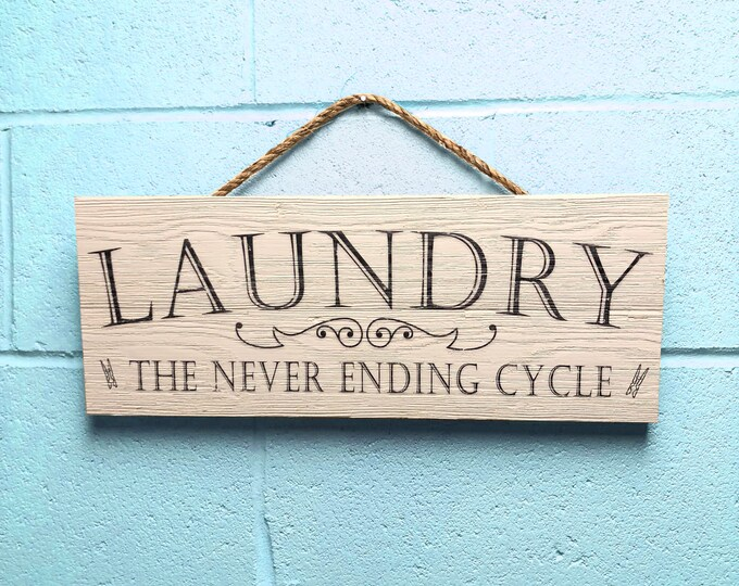 """Laundry Room Decor, Rustic Wood Laundry Room Sign, Farmhouse Bran Wood Wall Art """"The Never Ending Cycle"""""""