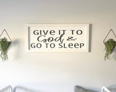 Give it to God Go to Sleep Farmhouse Sign Bedroom Decor Sign for Kids Room Wooden Sign