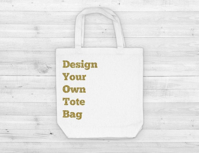 Design Your Own Tote Bag Custom Tote Bag Personalized Tote Bag