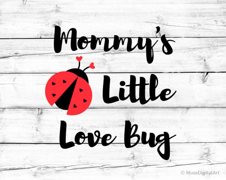 Mommys Little Love Bug Svg Valentines Day Kids Svg Mom Is My Etsy