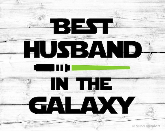 Best Husband In The Galaxy Svg Hubby Svg Best Dad Svg Daddy Etsy