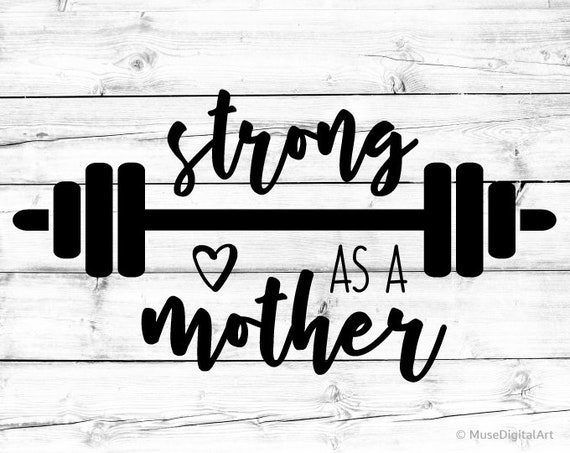 Strong As A Mother Svg Mom Svg Mama Svg Funny Mom Quote Svg Etsy