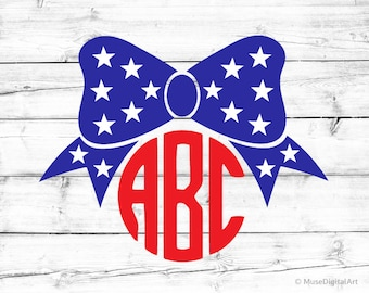 4th of July Bow Monogram Svg 4th of July Svg Fourth of July Bow Svg Baby Girl Svg American Girl Svg Merica Svg for Cricut & Silhouette Png