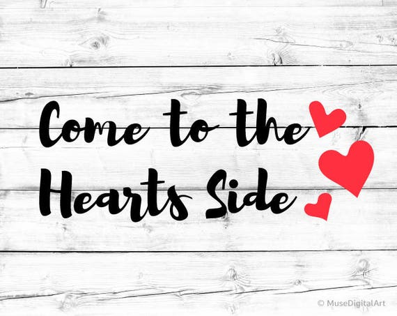 Come To The Hearts Side Svg Valentines Day Svg Love Quote Svg Etsy Delectable Valentines Day Quote For Kids