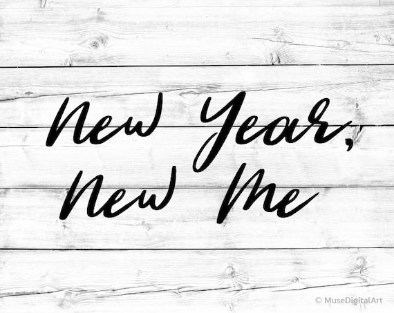 New Year New Me Svg Girl Power Svg Inspirational Quote New Etsy Awesome New Year Resolutions Quote