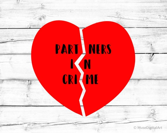 Partners In Crime Svg Valentines Day Svg Break My Heart Svg Etsy Enchanting Quote Valentines Day