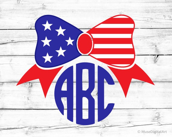 Fourth Of July Bow Monogram Svg 4th Of July Svg 4th Of July Etsy