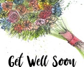Get Well Soon bouquet Greeting Illustration Art Card - blank inside- by Catherine Redgate