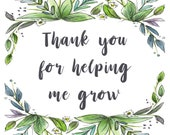Thank You For Helping Me Grow floral teacher Greeting Card - blank inside- by Catherine Redgate - term class botanical leafy