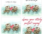 3 DESIGNS - Otterly in Love - No Otter like you - Love you like no OTTER Valentine's Day Card - blank inside- Catherine Redgate anniversary