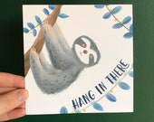 Hang in There SLOTH Greeting CARD Illustration Art Cards blank inside Catherine Redgate affirmation mental health sympathy positive cute