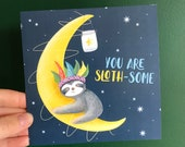 You are SLOTHSOME Greeting CARD Illustration Art Cards blank inside Catherine Redgate sloth pun mental health sympathy positive awesome