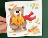BELEAF in You BEAR Greeting card Illustration Art Cards blank Catherine Redgate pun positivity mental health positive teddy leaf autumn cute