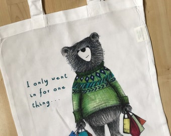 Funny 'I only went in for one thing' SHOPPING BEAR white TOTE bag shop cute shopper shoulder Catherine Redgate addict girl bags useful gift