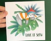 TAKE it SLOW SLOTH Greeting card Illustration Art Cards blank Catherine Redgate sloth pun mental health sympathy positive chill wellbeing