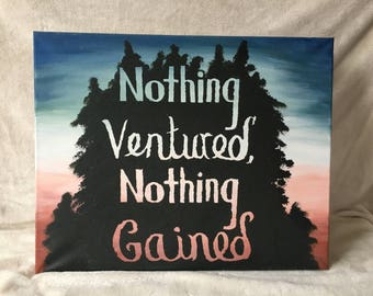 Nothing Ventured, Nothing Gained Painting