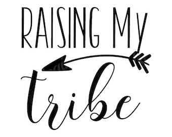 Raising My Tribe Svg Dxf Png Eps Cut File Mama Mom Mother's Day Aztec Boho Bohemian SVG Clipart Svg Dxf Eps Png Silhouette Cricut Cut File