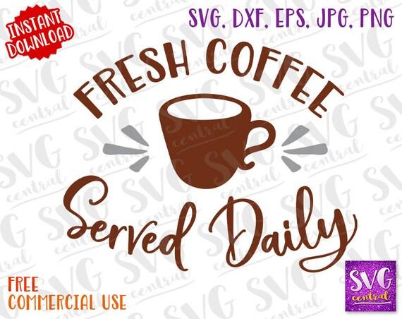 Fresh Coffe Coffe Svg Dxf Eps Jpg Png Mug Svg Cut File Etsy