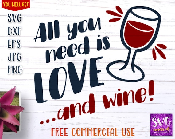 Download All You Need Is Love And Wine Svg DXF