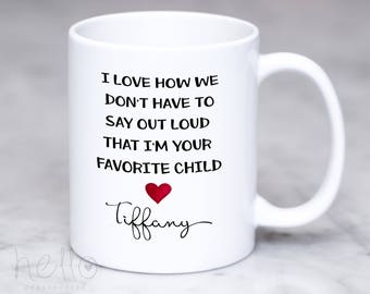 Funny coffee mug for Mom or Dad, Say out loud favorite child, Mom Birthday, Mother's Day gift, Father's Day gift, Personalized Mug for Mom
