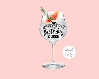 6 Gin Queen Gin Glass Tumbler Vinyl Decal Sticker Birthday Decal Only