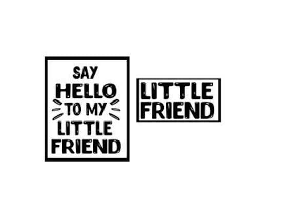 Say Hello To My Little Friend Dad And Son Etsy