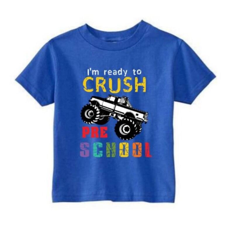 Ready to Crush Preschool/Monster Truck Preschool tee/First day image 0