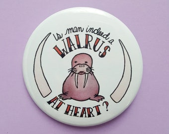 A Walrus At Heart 2.25 inch Button Magnet