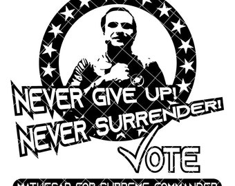 Never Give Up Never Surrender Etsy