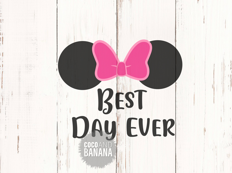 Best Day Ever SVG, Disney SVG Minnie Mouse SVG, Disney