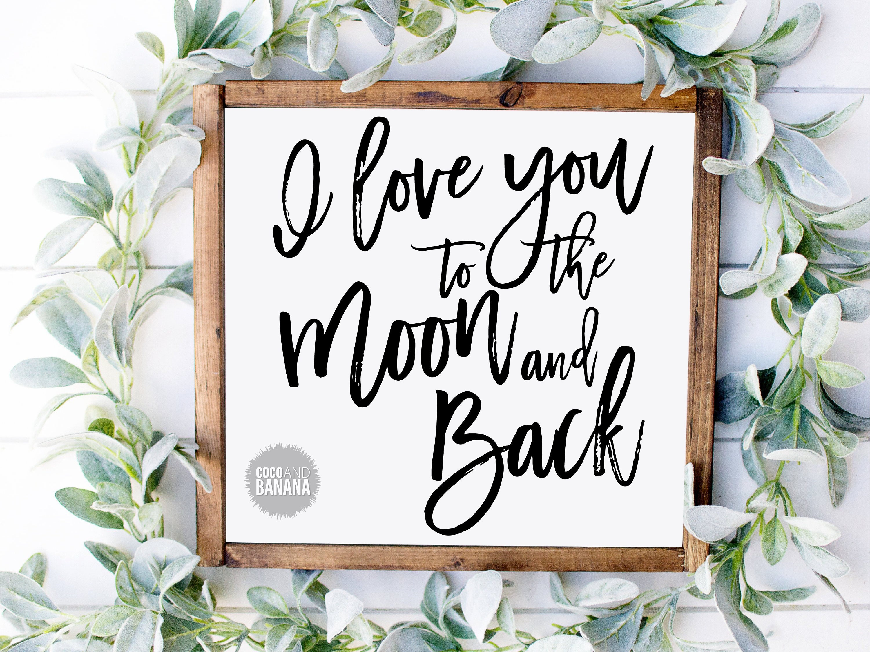 I Love You To The Moon And Back Svg Saying Home Sign Quote