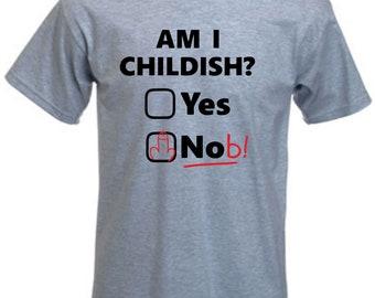 Childish Funny T Shirt Rude Tshirt Funny Gift Present