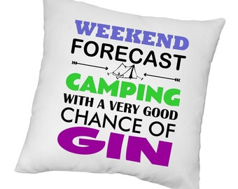 Weekend Forecast Gin Tent Camping Cushion Novelty Pillow Gift