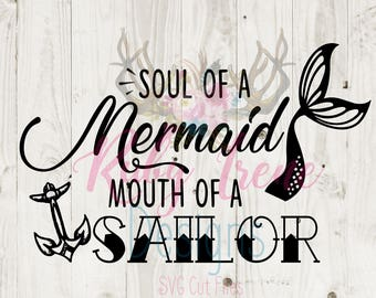 Soul of a Mermaid Mouth of a Sailor Cut File- Mermaid SVG dxf- Mermaid Tail svg dxf- Sailor dxf svg- Anchor svg- anchor dxf