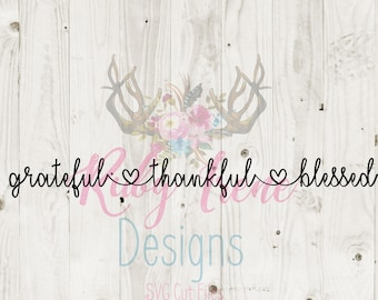 Grateful Thankful Blessed SVG Cut File