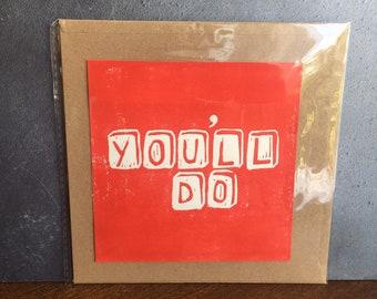Hand-Printed Lino Cut 'You'll Do' scrabble tile Card