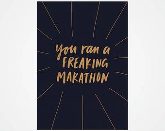 You Ran A Freaking Marathon