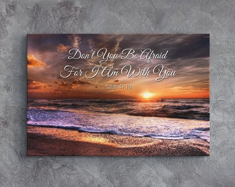 Religious Wall Art, Christian Wall Decor, Bible Verse Canvas, Scripture Wall Hangings, Don't You Be Afraid For I Am With You - Isaiah 41:10